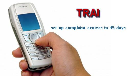 दूरसंचार कंपनियां 45 दिनों के भीतर शिकायत केंद्र स्थापित करें: ट्राई
