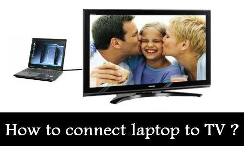 लैपटॉप से कैसे कनेक्ट करें टीवी
