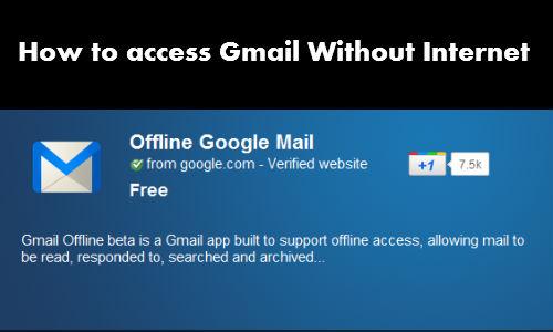 बिना इंटरनेट के कैसे एक्सेस करें जीमेल एकाउंट