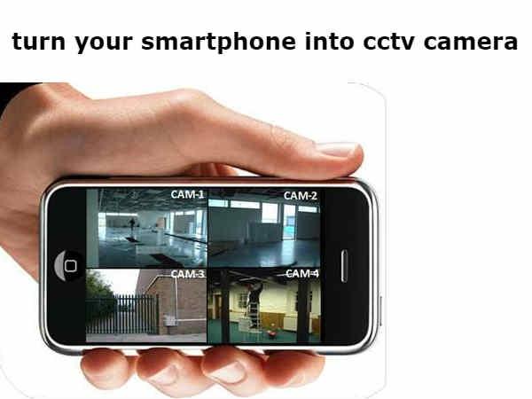 स्मार्टफोन बन जाएगा सीसीटीवी कैमरा, बस इन स्टेप्स को फॉलो कीजिए