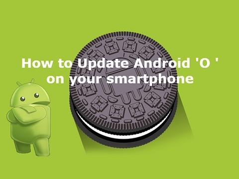 Android Oreo को सबसे पहले ऐसे करें इंस्टॉल
