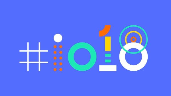Google I/O 2018 : गूगल की सालाना कॉन्फ्रेंस में हुए ये बड़े ऐलान