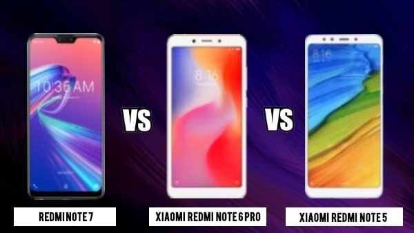 Redmi Note 7 vs Redmi Note 6 Pro vs Redmi Note 5: इन तीनों में सबसे बेहतर कौन...?