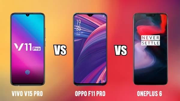 Vivo V15 Pro vs Oppo F11 Pro vs OnePlus 6: तीनों में सबसे अच्छा कौन...?