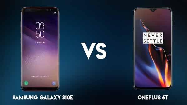 Samsung Galaxy S10e vs OnePlus 6T: कौनसा स्मार्टफोन खरीदना पसंद करेंगे आप...?