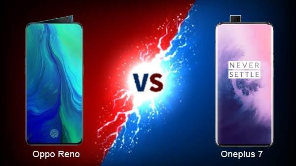 Oppo Reno vs OnePlus 7: इन दोनों में से किस स्मार्टफोन को खरीदेंगे आप