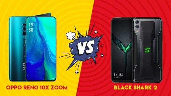OPPO Reno 10x Zoom vs Black Shark 2: दो बेस्ट प्रोसेसर वाले स्मार्टफोन