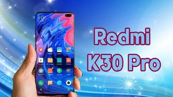 Redmi K30 और Redmi K30 Pro स्मार्टफोन की संभावित स्पेसिफिकेशन, फीचर्स और कीमत