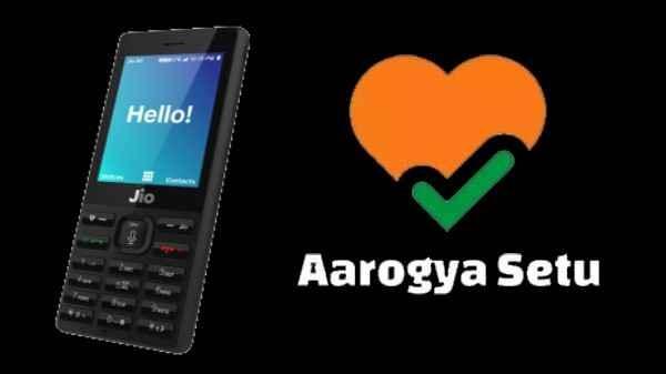 Jio Phone में भी अब डाउनलोड हो पाएगा Aarogya Setu App