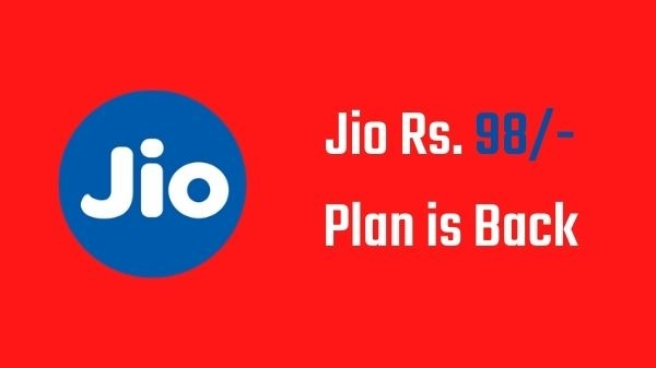 जियो ने दुबारा शुरू किया 98 रुपए का प्लान, लेकिन Validity मिलेगी सिर्फ इतनी
