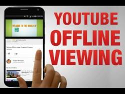 बिना इंटरनेट यू ट्यूब में कैसे देखें वीडियो ?