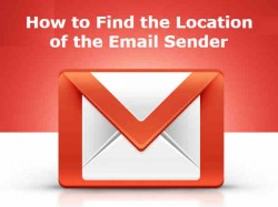 इस ट्रिक से जानें ईमेल भेजने वाले की लोकेशन !