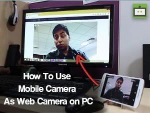 मोबाइल को वेब कैमरा की तरह कैसे यूज़ करें ?