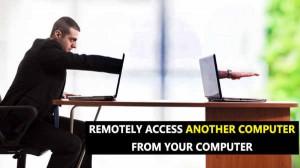 अपने PC या लैपटॉप से किसी और के PC को कैसे एक्सेस करें ?