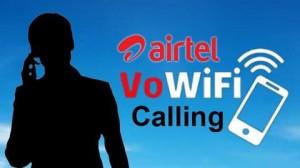Airtel WiFi कॉलिंग की सुविधा अब इन सर्कल्स और स्मार्टफोन में उपलब्ध