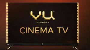 तीन मॉडल के साथ Vu Cinema TV स्मार्ट टीवी हुआ लॉन्च, जानें खास बातें